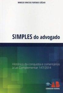 Simples do Advogado: Histórico da conquista e comentário à Lei Complementar nº 147/2014.(2014)