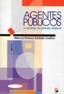 Agentes Públicos a conduta no período eleitoral – 1ª Edição – 2004