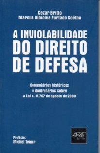 A Inviolabilidade do Direito de Defesa – 2ª Edição – 2009