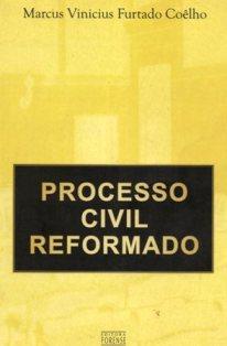 Processo Civil Reformado – 1ª edição – 2008