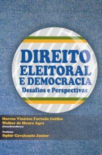 Direito eleitoral e democracia: desafios e perspectivas. Brasília: OAB, Conselho Federal – 2010.