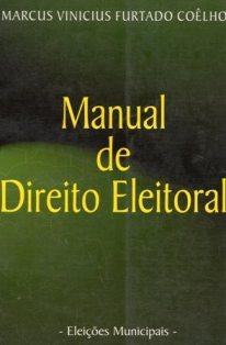 Manual de Direito Eleitoral – Eleições Municipais. 1ª. Edição – 2000